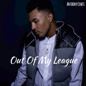Anthony-Lewis-Out-of-My-League-e1464305803302