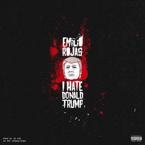 emilio-rojas-hate-donald-trump