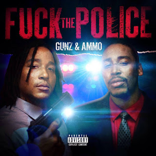 Gunz and Ammo Fuck The Police Cover