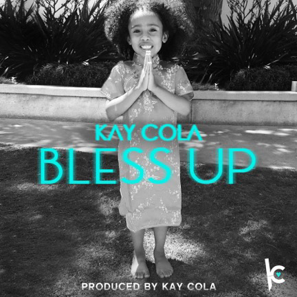 kay-cola-bless-up