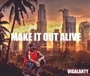 vigalanty-make-it-out-alive-artwork